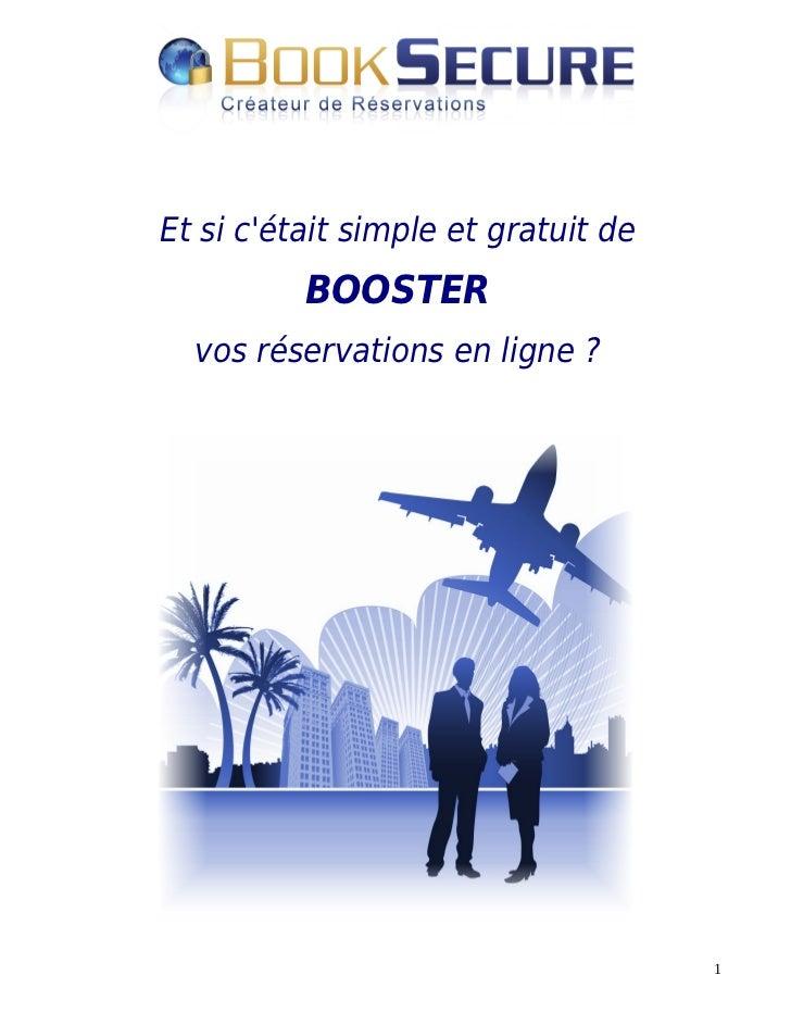 Et si cétait simple et gratuit de          BOOSTER  vos réservations en ligne ?                                     1