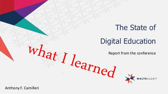The State of Digital Education Report from the conference Anthony F. Camilleri