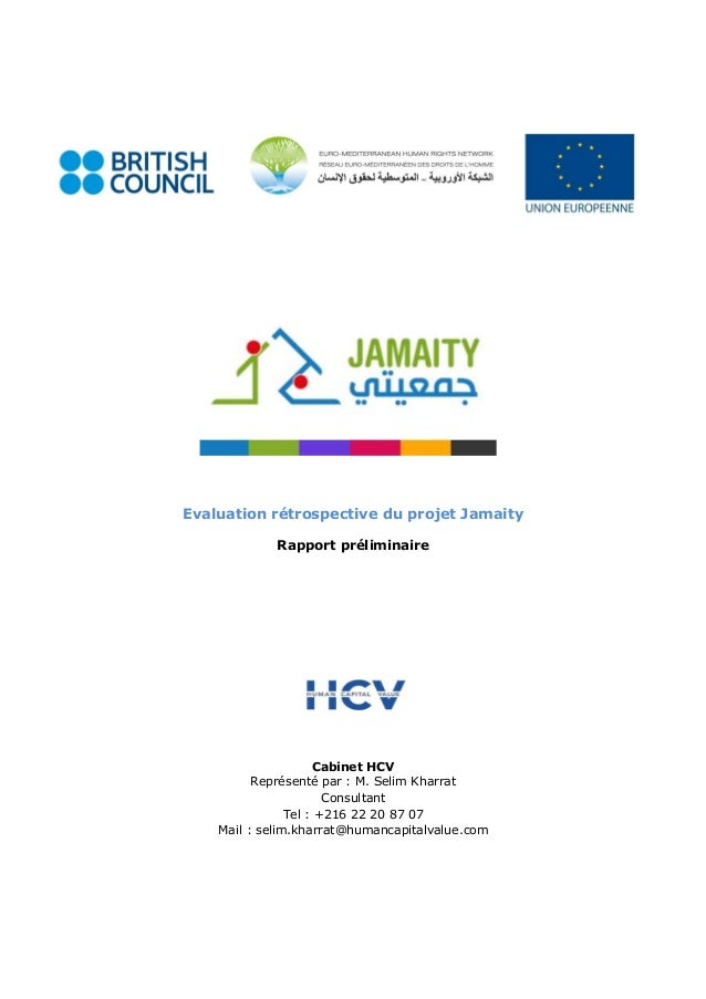 Evaluation rétrospective du projet Jamaity Rapport préliminaire Cabinet HCV Représenté par : M. Selim Kharrat Consultant T...