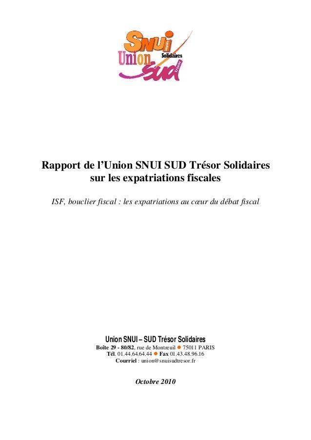 Rapport de l'Union SNUI SUD Trésor Solidaires sur les expatriations fiscales ISF, bouclier fiscal : les expatriations au c...