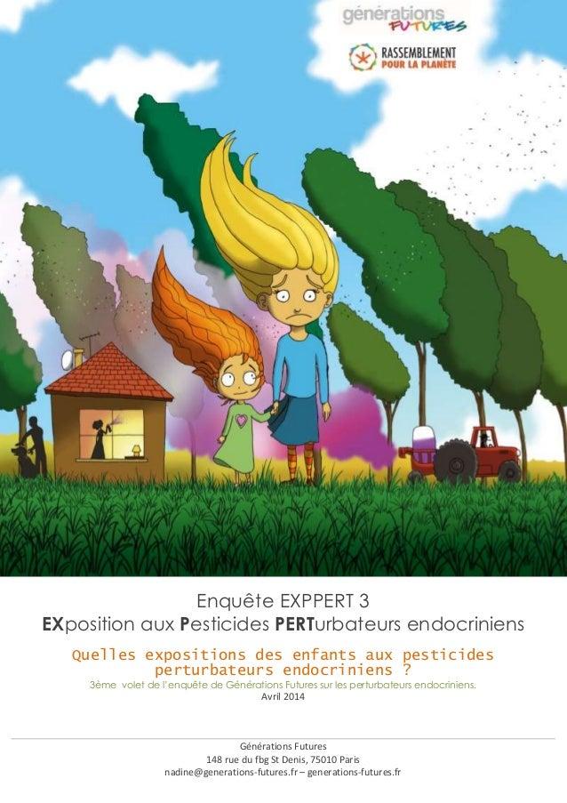 Enquête EXPPERT 3 EXposition aux Pesticides PERTurbateurs endocriniens Quelles expositions des enfants aux pesticides pert...