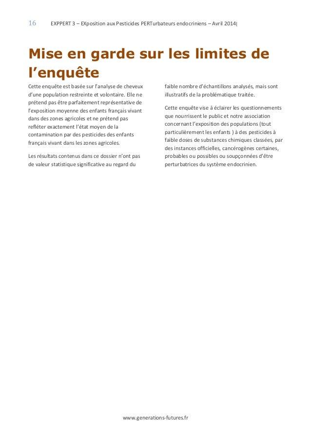 16 EXPPERT 3 – EXposition aux Pesticides PERTurbateurs endocriniens – Avril 2014| www.generations-futures.fr Mise en garde...