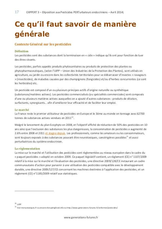 17 EXPPERT 3 – EXposition aux Pesticides PERTurbateurs endocriniens – Avril 2014| www.generations-futures.fr Ce qu'il faut...