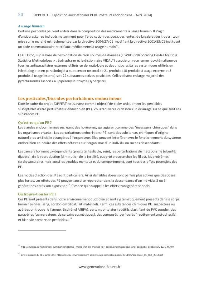 20 EXPPERT 3 – EXposition aux Pesticides PERTurbateurs endocriniens – Avril 2014| www.generations-futures.fr A usage humai...
