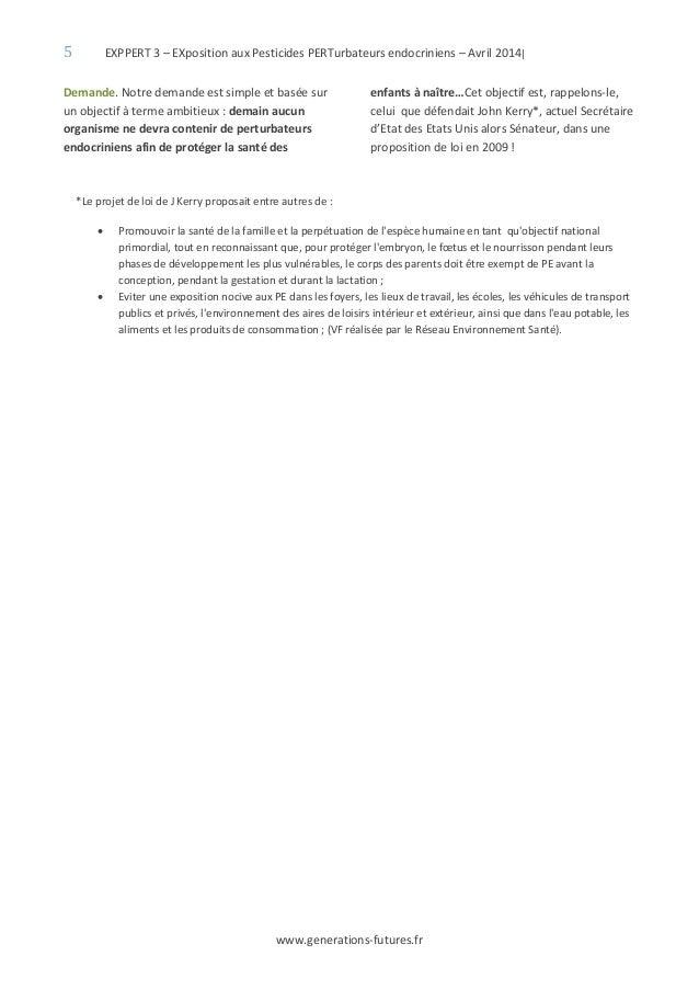 5 EXPPERT 3 – EXposition aux Pesticides PERTurbateurs endocriniens – Avril 2014| www.generations-futures.fr Demande. Notre...