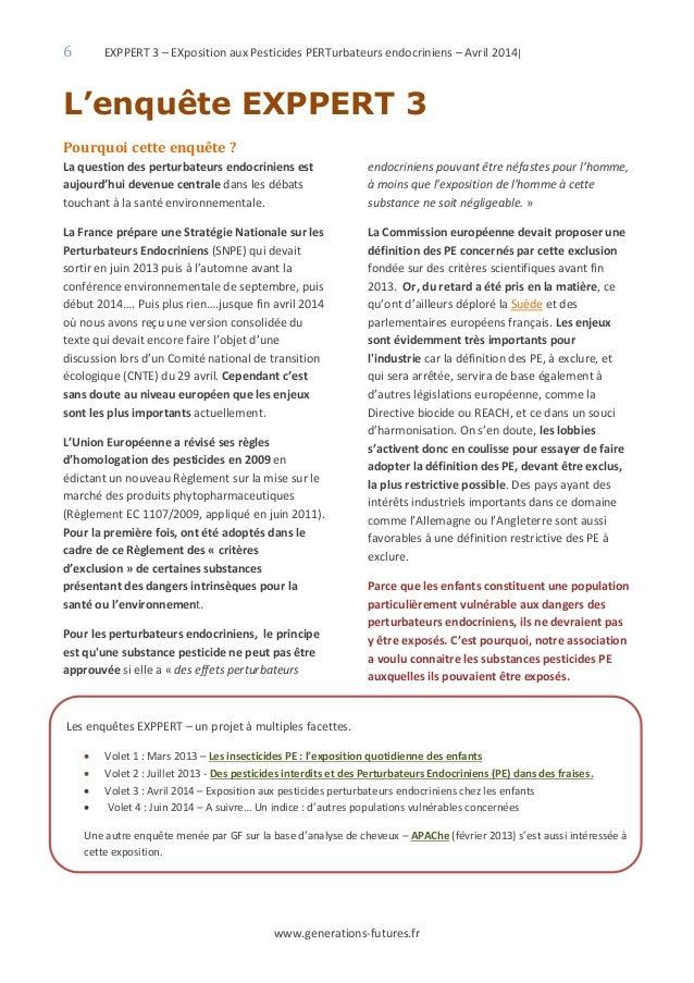 6 EXPPERT 3 – EXposition aux Pesticides PERTurbateurs endocriniens – Avril 2014| www.generations-futures.fr L'enquête EXPP...