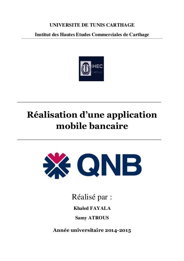 UNIVERSITE DE TUNIS CARTHAGE Institut des Hautes Etudes Commerciales de Carthage Réalisation d'une application mobile banc...