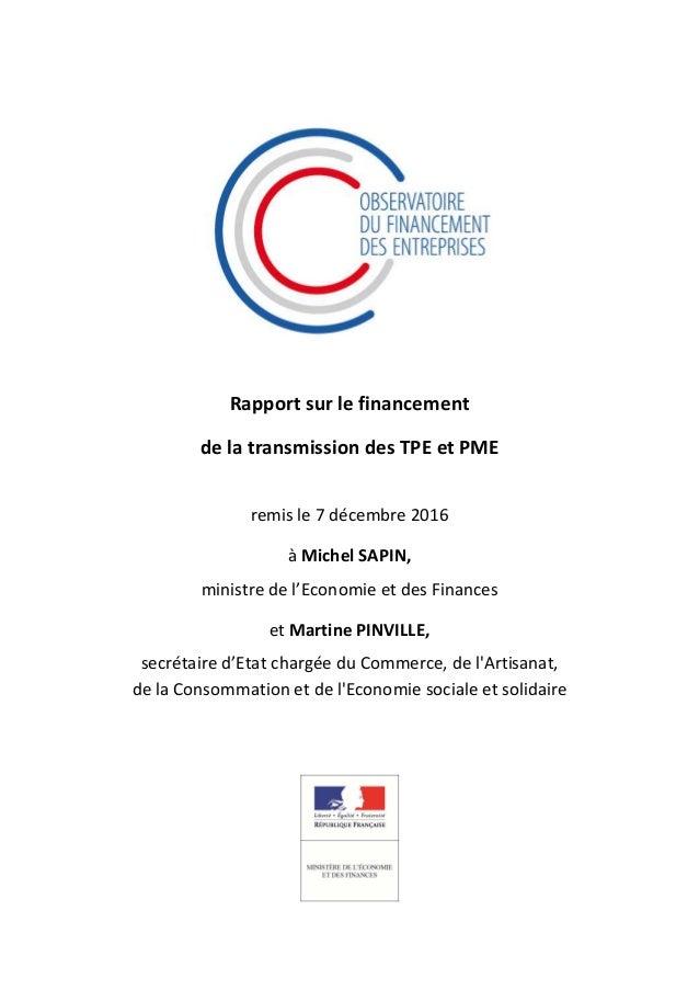 Rapport sur le financement de la transmission des TPE et PME remis le 7 décembre 2016 à Michel SAPIN, ministre de l'Econom...