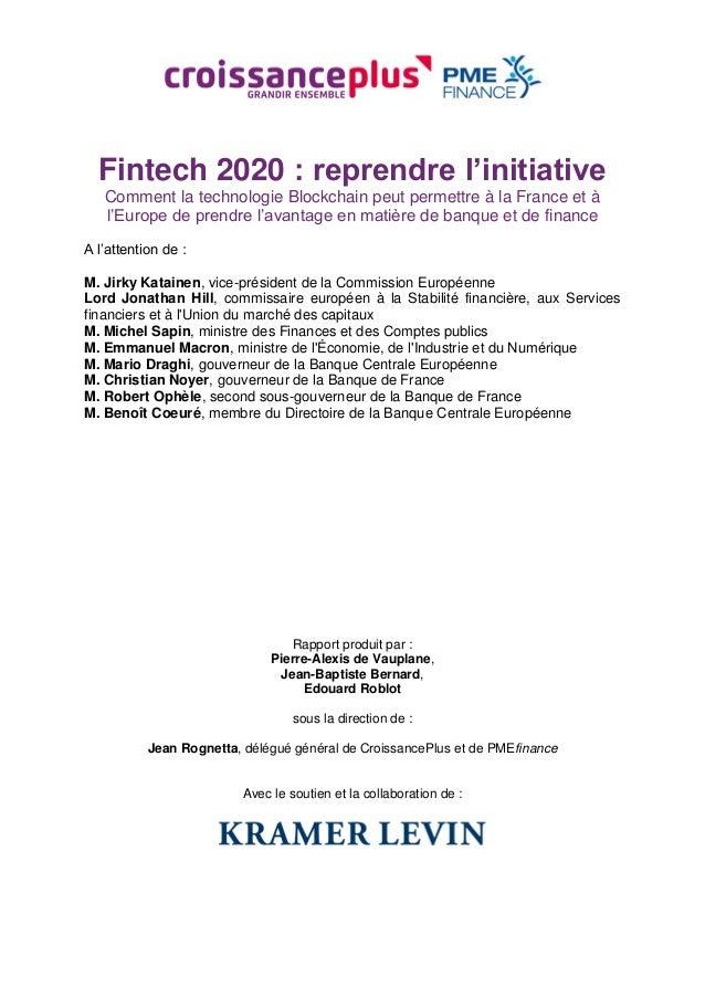 Fintech 2020 : reprendre l'initiative Comment la technologie Blockchain peut permettre à la France et à l'Europe de prendr...