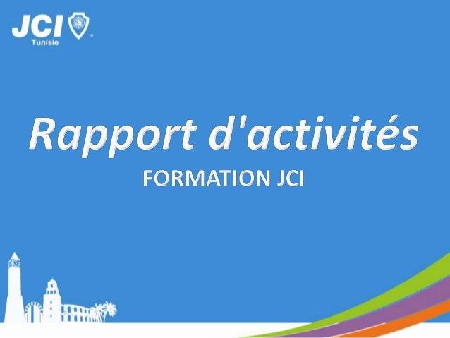 10éme Académie des Leadersles 01, 02 et 03 Février2013 a Mouradi El Menzah• Organisateurs : JCI Zarzouna & JCI Ras Jebel,•...