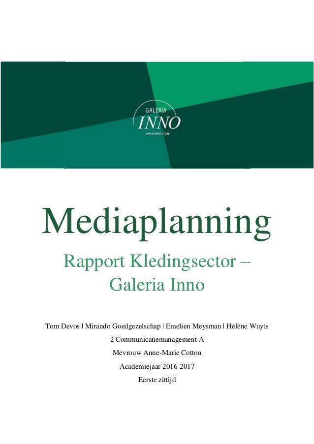 2cd95a004dc Mediaplanning Rapport Kledingsector – Galeria Inno Tom Devos | Mirando  Goedgezelschap | Emelien Meysman | Hélène ...
