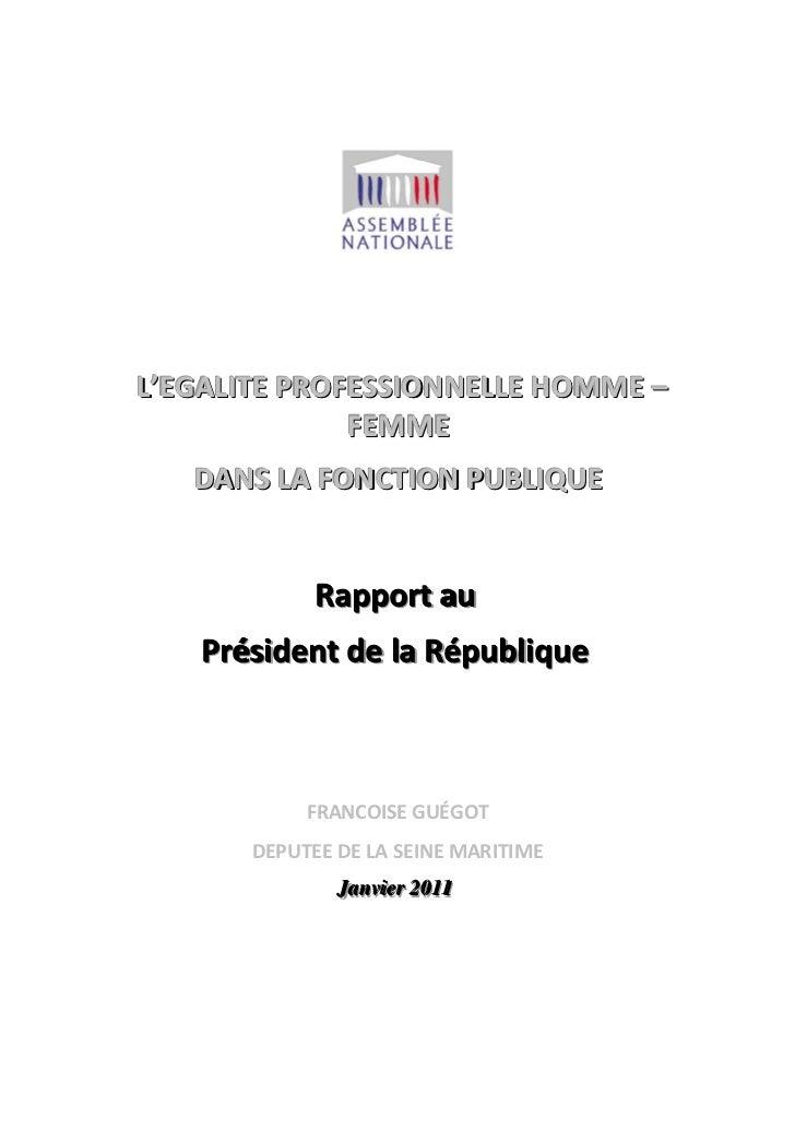L'EGALITE PROFESSIONNELLE HOMME –              FE MME   DANS LA FONCTION PUBLIQUE             Rapport au    Président de l...