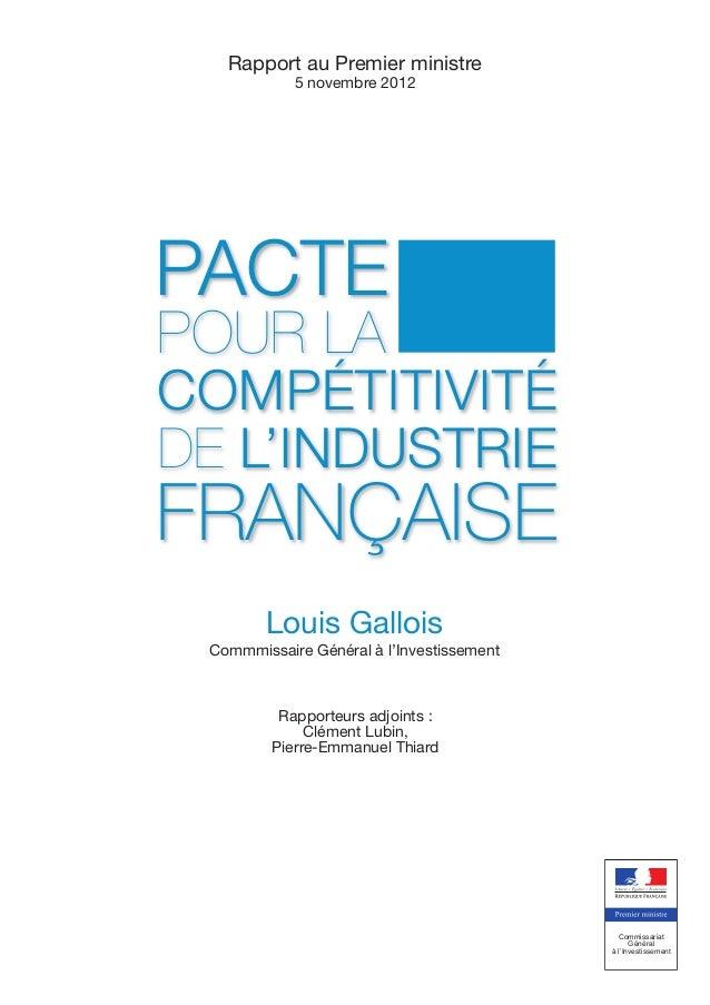 Rapport au Premier ministre            5 novembre 2012PACTEPOUR LACOMPÉTITIVITÉDE L'INDUSTRIEFRANÇAISE        Louis Galloi...