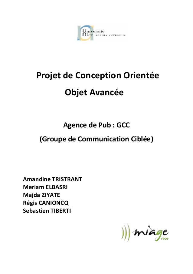 Projet de Conception Orientée            Objet Avancée            Agence de Pub : GCC     (Groupe de Communication Ciblée)...