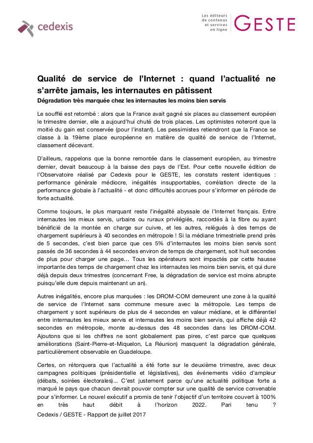 Cedexis / GESTE - Rapport de juillet 2017 Qualité de service de l'Internet : quand l'actualité ne s'arrête jamais, les int...