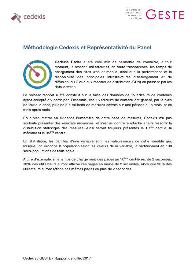 Cedexis / GESTE - Rapport de juillet 2017 Méthodologie Cedexis et Représentativité du Panel Cedexis Radar a été créé afin ...