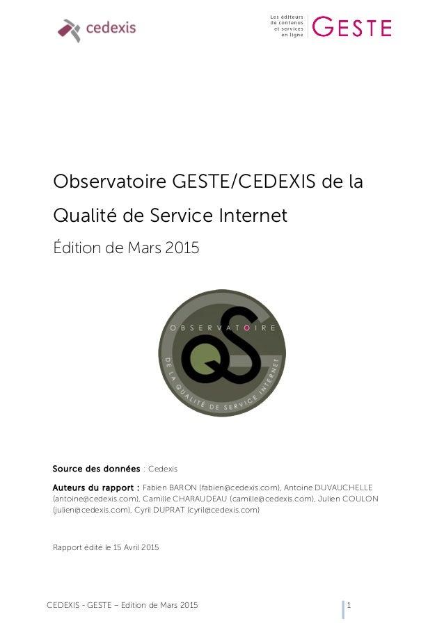 CEDEXIS - GESTE – Edition de Mars 2015 1 Observatoire GESTE/CEDEXIS de la Qualité de Service Internet Édition de Mars 2015...