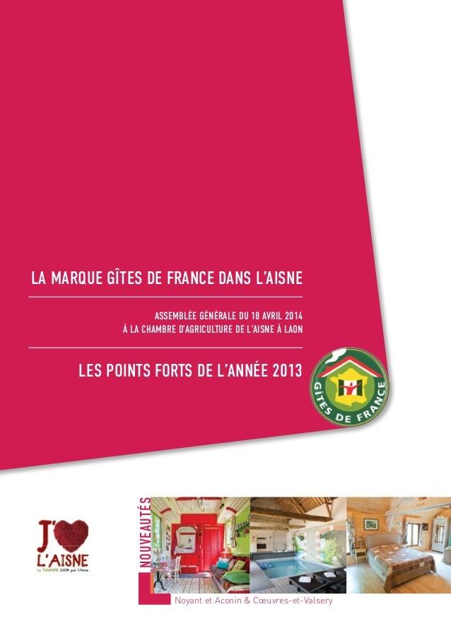 La marque Gîtes de France dans l'Aisne Assemblée Générale du 18 avril 2014 à la Chambre d'Agriculture de l'Aisne à Laon Le...