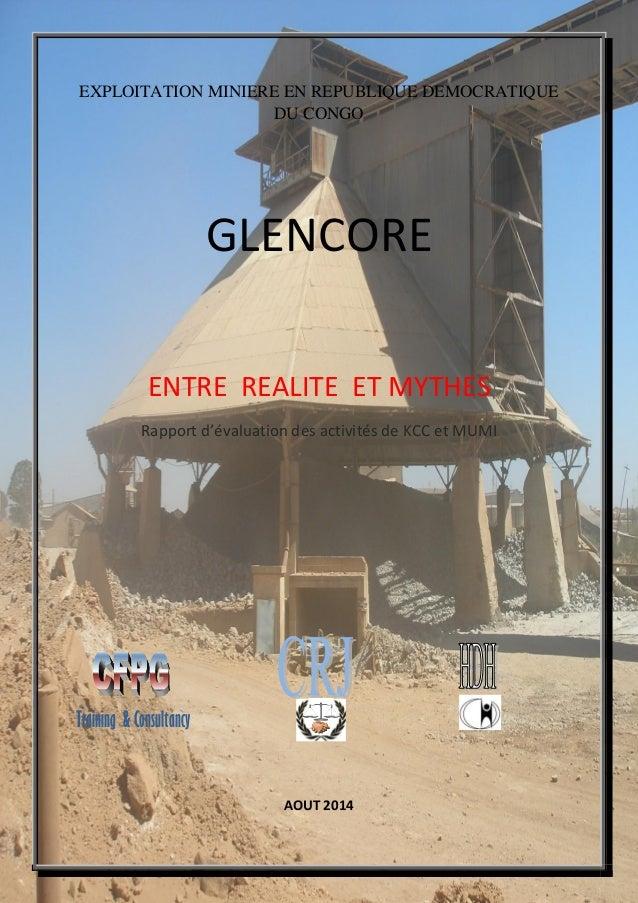 Rapport d'enquête sur les activités de KCC et MUMI, Entre réalité et mythes, Août 2014 1 EXPLOITATION MINIERE EN REPUBLIQU...