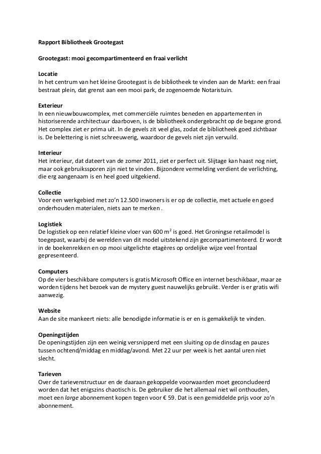 Rapport Bibliotheek GrootegastGrootegast: mooi gecompartimenteerd en fraai verlichtLocatieIn het centrum van het kleine Gr...