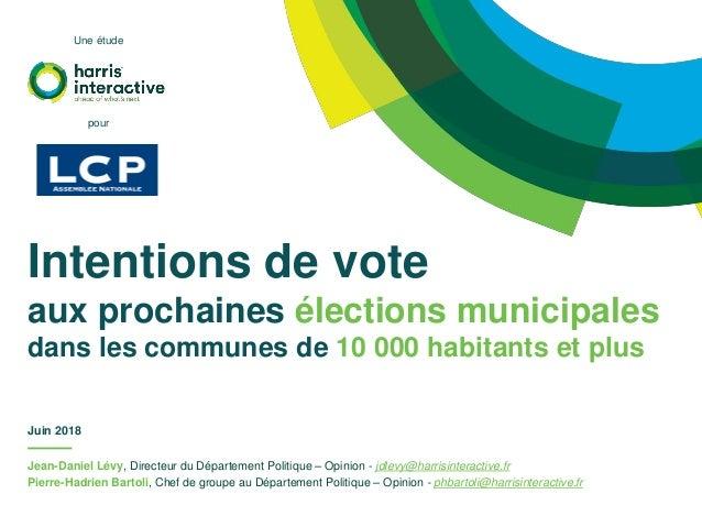 Jean-Daniel Lévy, Directeur du Département Politique – Opinion - jdlevy@harrisinteractive.fr Pierre-Hadrien Bartoli, Chef ...