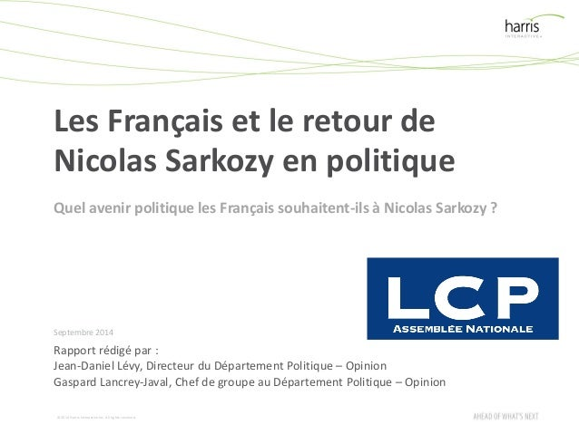 ©2014 Harris Interactive Inc. All rights reserved.  Les Françaiset le retour de Nicolas Sarkozy en politique  Septembre 20...
