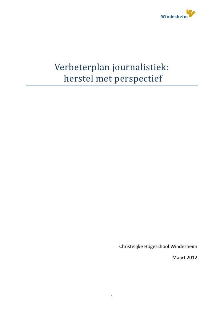 Verbeterplan journalistiek:  herstel met perspectief                 Christelijke Hogeschool Windesheim                   ...