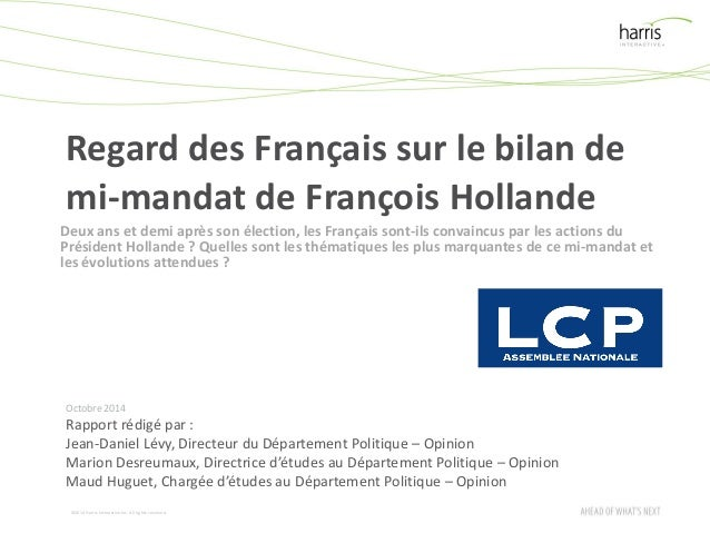©2014 Harris InteractiveInc. All rights reserved. Regard des Français sur le bilan de mi-mandat de François Hollande Octob...