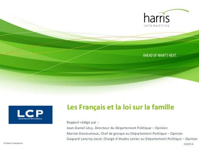 Les Français et la loi sur la famille Rapport rédigé par : Jean-Daniel Lévy, Directeur du Département Politique – Opinion ...