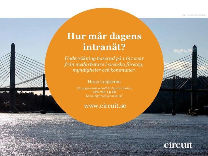 FOTO AV JUSTIN RUSSELHur mår dagens  intranät?Undersökning baserad på 1 611 svarfrån medarbetare i svenska företag,   mynd...