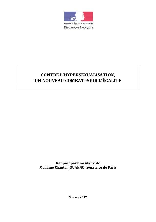 CONTRE L'HYPERSEXUALISATION, UN NOUVEAU COMBAT POUR L'ÉGALITE Rapport parlementaire de Madame Chantal JOUANNO, Sénatrice d...