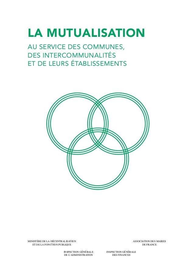 la MUTUALISATION au service des communes, des intercommunalitÉs et de leurs établissements Ministère de la Décentralisatio...