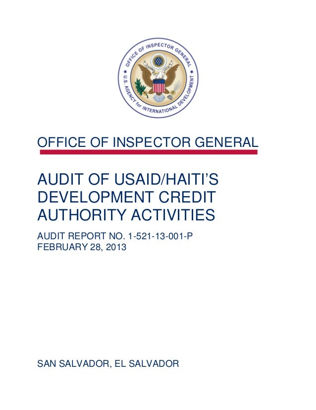 OFFICE OF INSPECTOR GENERALAUDIT OF USAID/HAITI'S DEVELOPMENT CREDIT AUTHORITY ACTIVITIES AUDIT REPORT NO. 1-521-13-001-PF...