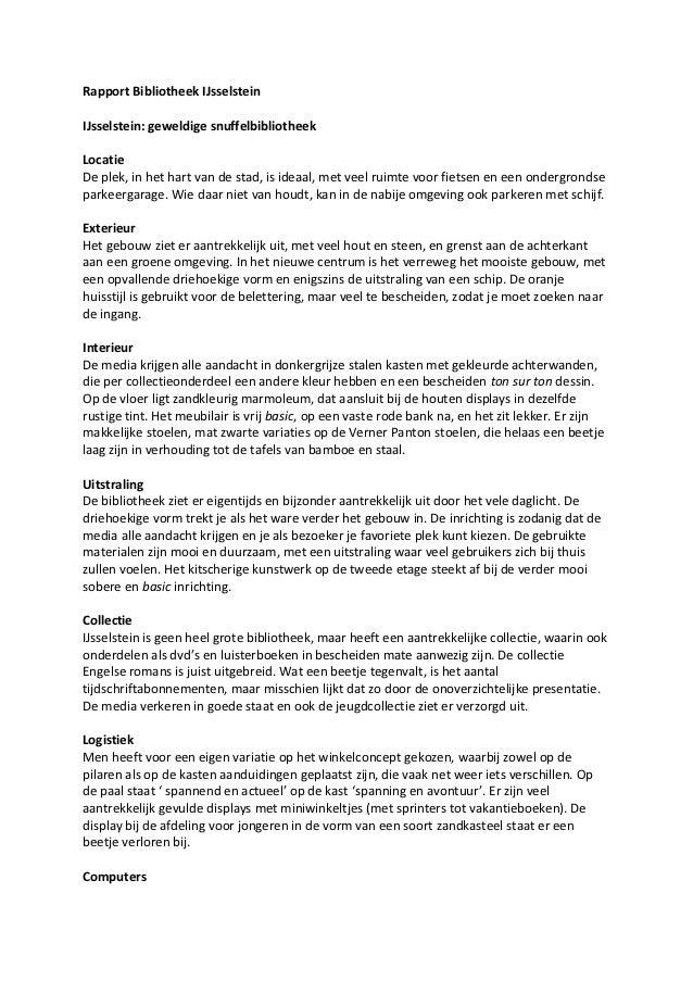 Rapport Bibliotheek IJsselsteinIJsselstein: geweldige snuffelbibliotheekLocatieDe plek, in het hart van de stad, is ideaal...