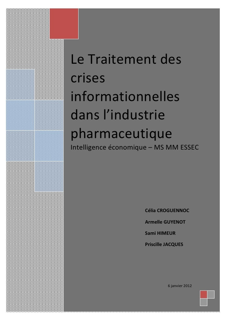 Le Traitement descrisesinformationnellesdans l'industriepharmaceutiqueIntelligence économique – MS MM ESSEC               ...