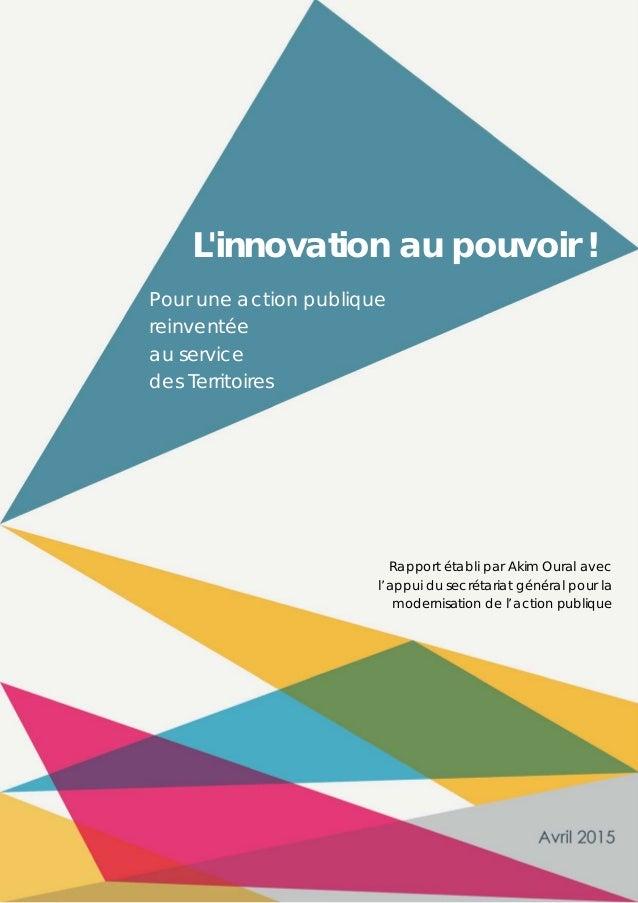 1 L'innovation au pouvoir ! L'innovation au pouvoir ! Pour une action publique reinventée au service des Territoires Rappo...