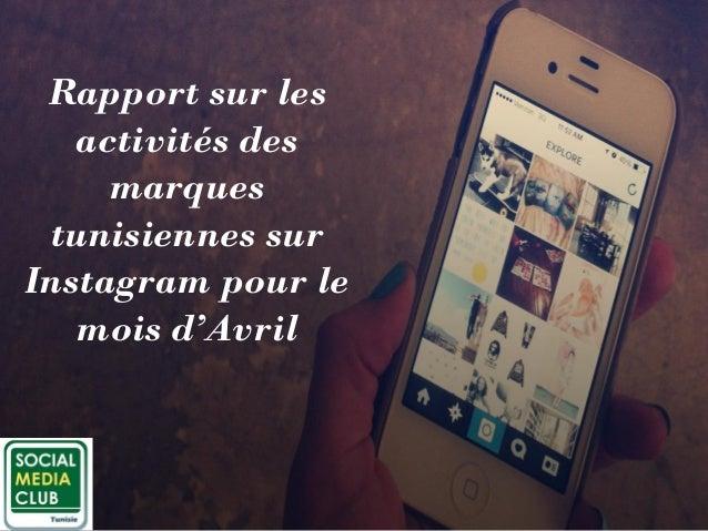 Rapport sur les activités des marques tunisiennes sur Instagram pour le mois d'Avril