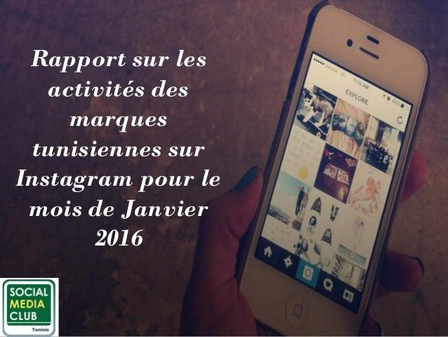Rapport sur les activités des marques tunisiennes sur Instagram pour le mois de Janvier 2016