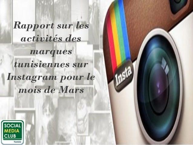 Rapport sur les activités des marques tunisiennes sur Instagram pour le mois de Mars