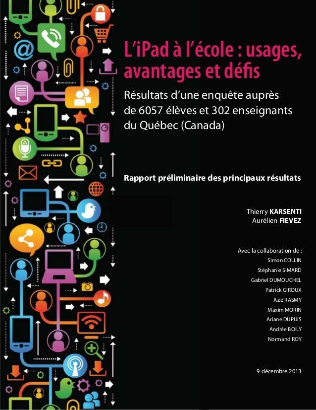 L'iPad à l'école : usages, avantages et défis Résultats d'une enquête auprès de 6057 élèves et 302 enseignants du Québec (...