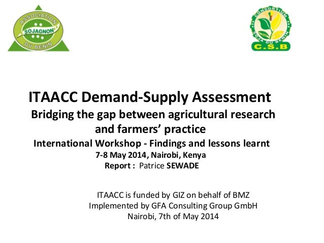 ITAACC is funded by GIZ on behalf of BMZ Implemented by GFA Consulting Group GmbH Nairobi, 7th of May 2014 ITAACC Demand-S...