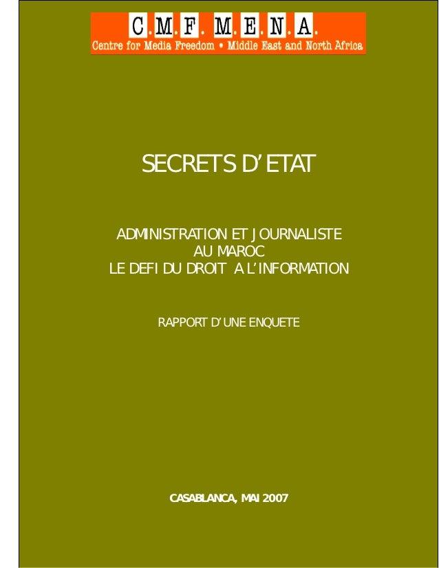 Secrets d'Etat    SECRETS D'ETAT ADMINISTRATION ET JOURNALISTE            AU MAROCLE DEFI DU DROIT A L'INFORMATION      RA...
