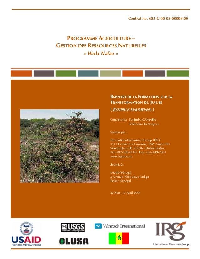 Contrat no. 685-C-00-03-00008-00 PROGRAMME AGRICULTURE – GESTION DES RESSOURCES NATURELLES « Wula Nafaa » RAPPORT DE LA FO...