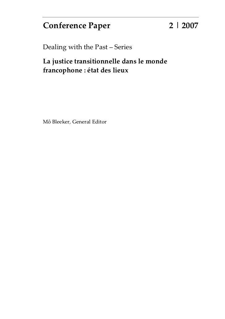 La justice transitionnelle dans le  monde francophone : état des lieux Conference Paper 2/2007 Slide 3