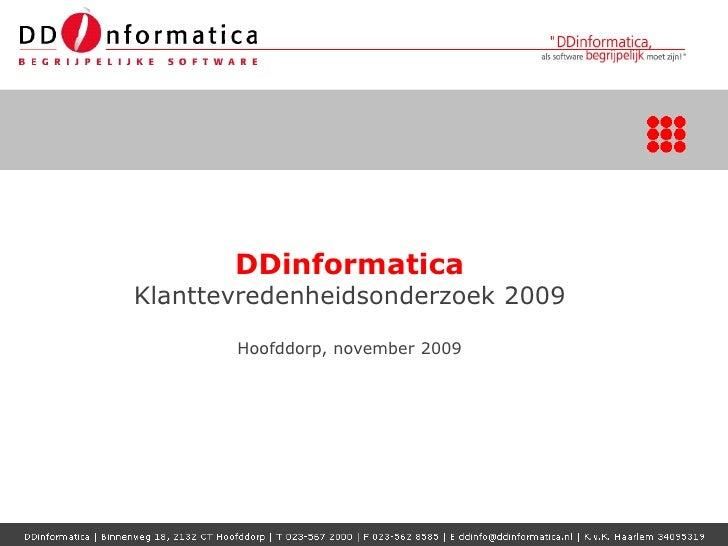 DDinformatica              Klanttevredenheidsonderzoek 2009                                        Hoofddorp, november 200...