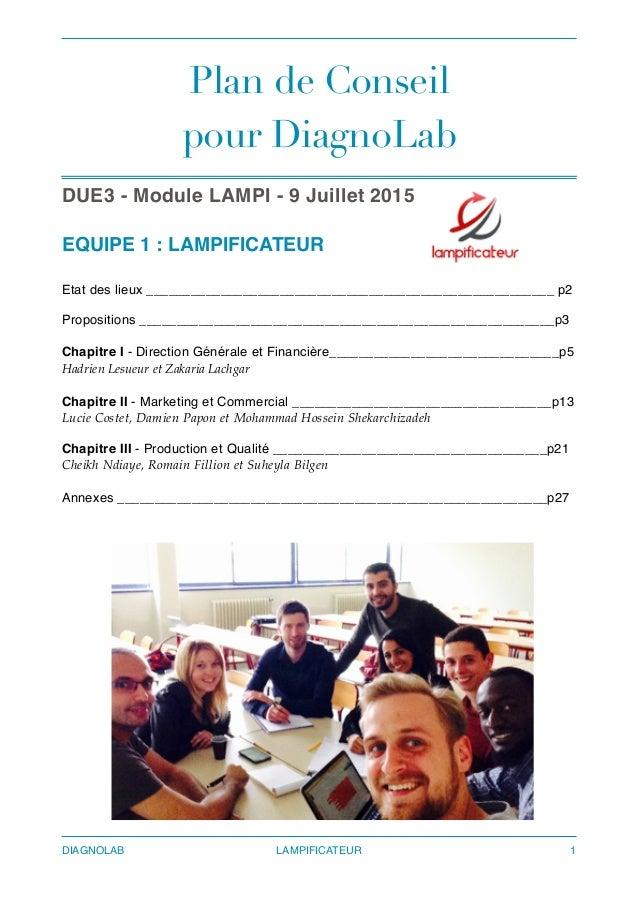 Plan de Conseil pour DiagnoLab DUE3 - Module LAMPI - 9 Juillet 2015 EQUIPE 1 : LAMPIFICATEUR Etat des lieux ______________...