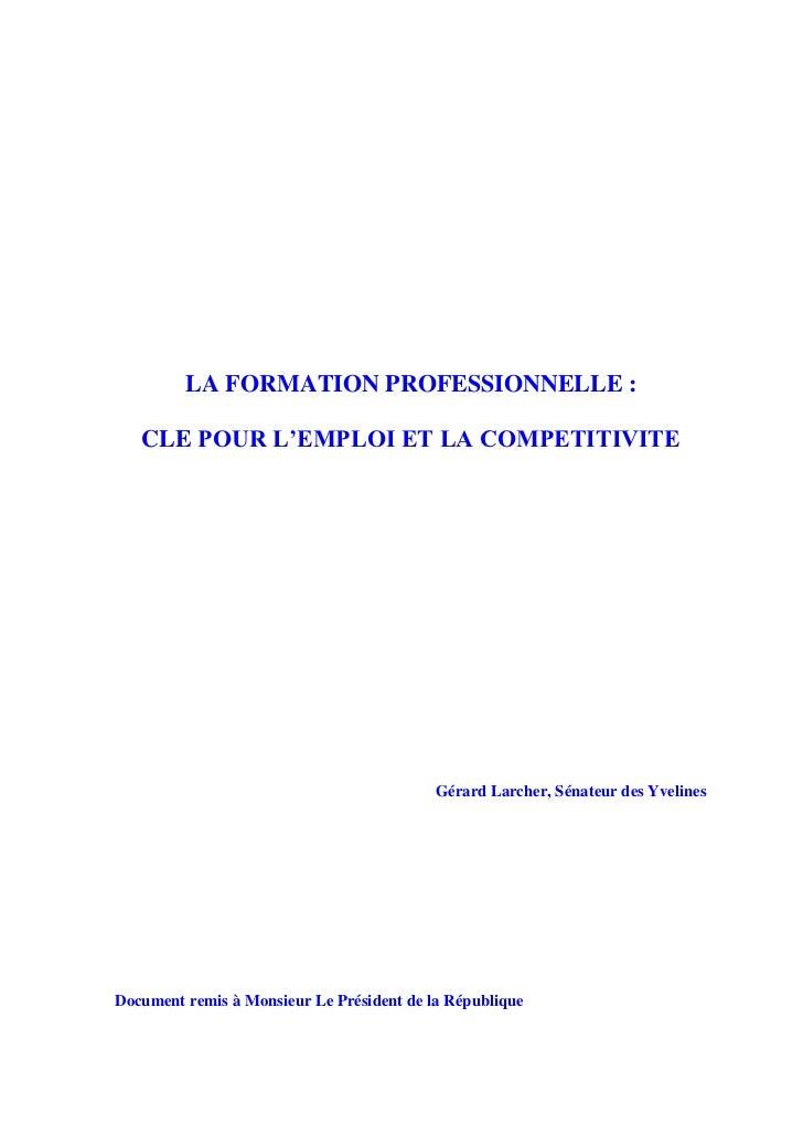 LA FORMATION PROFESSIONNELLE :   CLE POUR L'EMPLOI ET LA COMPETITIVITE                                           Gérard La...
