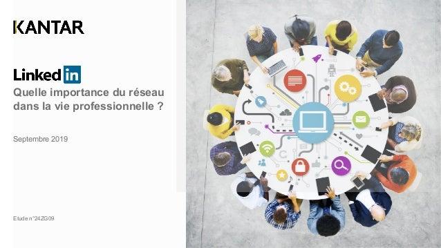 Quelle importance du réseau dans la vie professionnelle ? Septembre 2019 Etude n°24ZG09