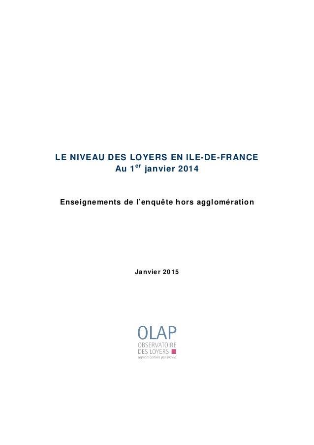 LE NIVEAU DES LOYERS EN ILE-DE-FRANCE Au 1er janvier 2014 Enseignements de l'enquête hors agglomération Janvier 2015