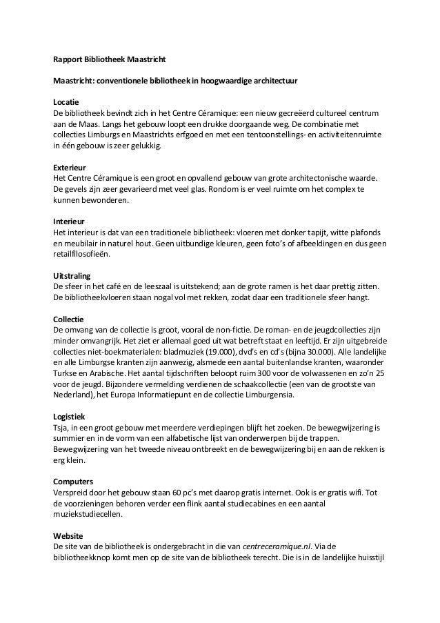 Rapport Bibliotheek MaastrichtMaastricht: conventionele bibliotheek in hoogwaardige architectuurLocatieDe bibliotheek bevi...